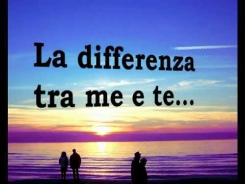 La differenza tra me e te - Tiziano Ferro (testo)