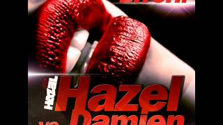 Hazel vs  Damien - Bitch! (Dancing Bullets Remix)