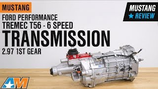 1979-2019 Mustang Ford Performance TREMEC T56 6-Speed Transmission - 2.97 1st Gear Review