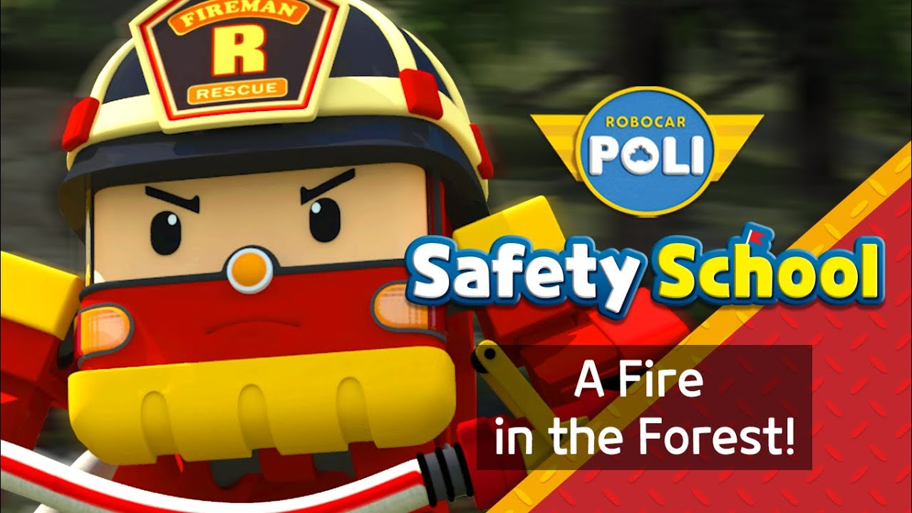EP9. A Fire in the Forest! | Fire Safety with Roy | Cartoon for Kids | Robocar POLI Safety School