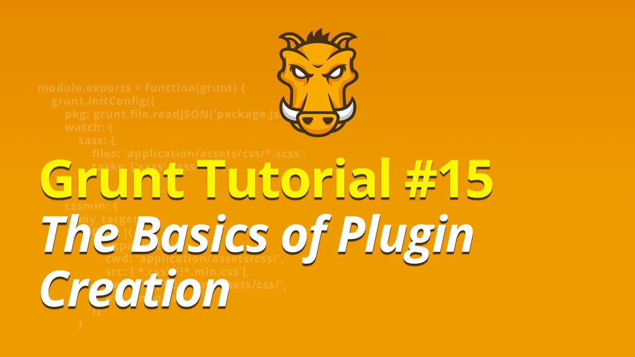 Grunt Tutorial - #15 - The Basics of Plugin Creation