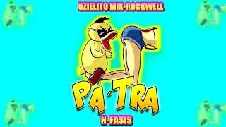 N-Fasis-Pa´Tra-UZIELITO MIX//ROCKWELL