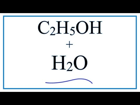 C2H5OH + H2O     (Ethanol + Water)