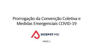 Prorrogação da Convenção Coletiva e Medidas Emergenciais COVID-19 PARTE 2/2