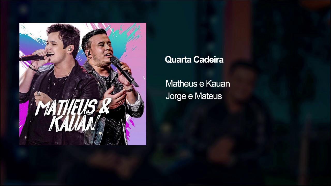 (Download) Matheus & Kauan - Quarta Cadeira ft. Jorge & Mateus