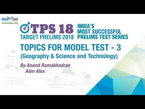 Geography and Science & Technology Topics for Model Test 3 | Target Prelims 2018 | NEO IAS