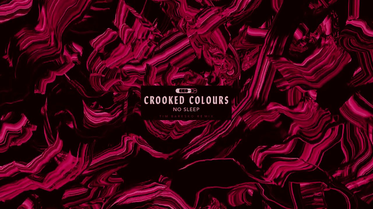 Crooked Colours - No Sleep (Tim Baresko Remix) [Official Audio]