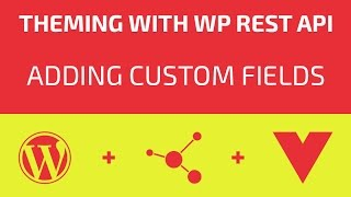 Theming With WP REST API - Part 14 - Adding Custom Fields Mp3