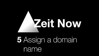Zeit Now - 5 Assign a domain name