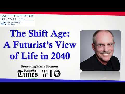 ISPS: The Shift Age: A Futurist's View of Life in 2040