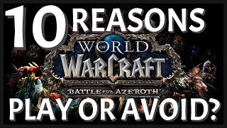 10 Reasons To Play Or Avoid World of Warcraft | WoW New Player Review 2018