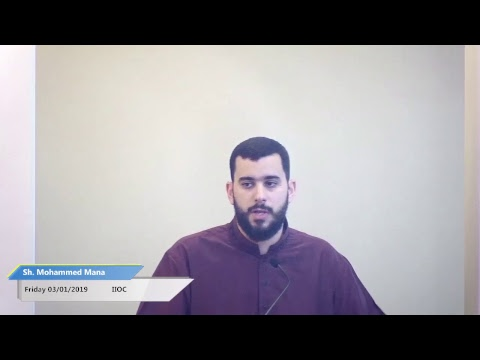 Khutbah by Sh Mohammed Mana on March 1st, 2019