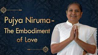 Pujya Niruma - The Embodiment of Love