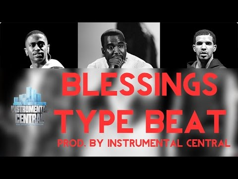Big Sean 'Blessings' Type Beat (ft. Drake, Kanye West) (Prod. By Instrumental Central)