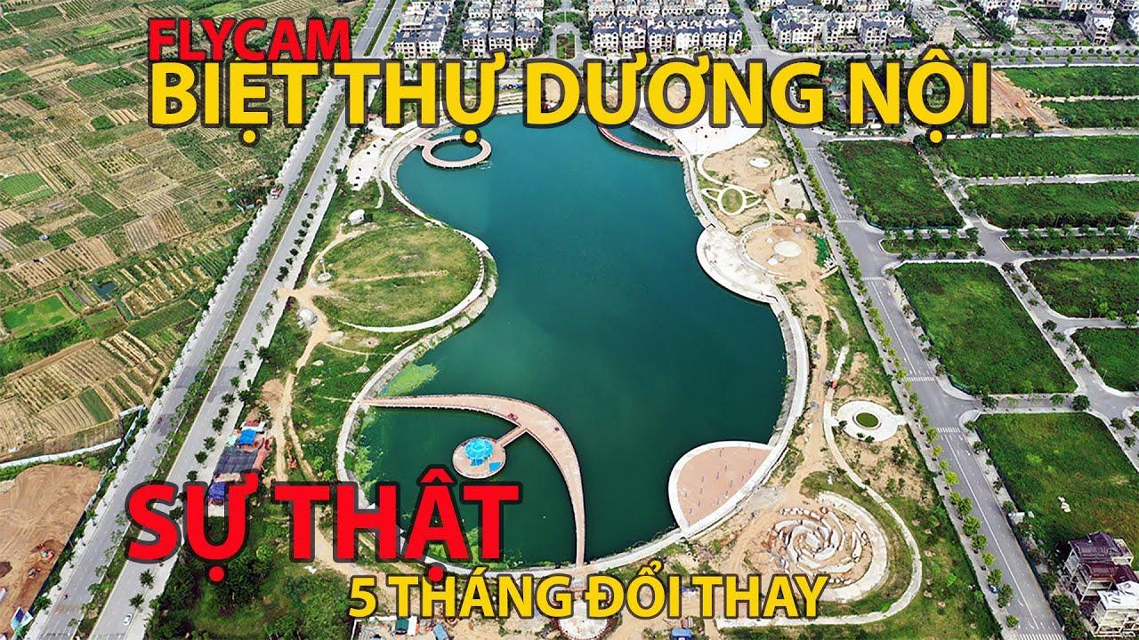 🔰 Nhật ký biệt thự Dương Nội – Sự thật bất ngờ sau 05 tháng đổi thay