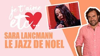 Les chants de Noël en duo avec Sarah Lancman - Je t'aime etc