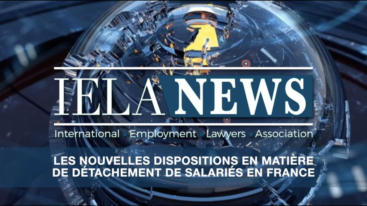 Les nouvelles dispositions en matière de détachement de salariés en France