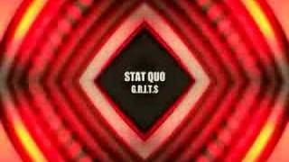 STAT QUO G.R.I.T.S