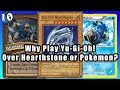 Why Play Yu-Gi-Oh! Over Hearthstone or Pokemon?