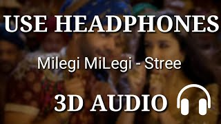 Milegi Milegi : Stree ( 3D AUDIO ) | Virtual 3D Audio | 3D Songs | Virtual 3D Songs | 3D Audio Songs