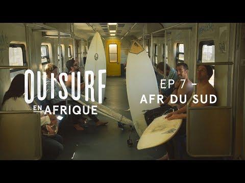 OuiSurf En Afrique - Épisode 07 Complet - Afrique du Sud partie 1