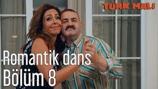 Türk Malı 8. Bölüm (Final) - Romantik Dans
