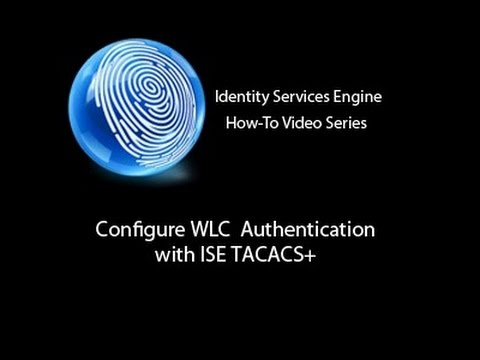 ISE 2 0: Configuring WLC Authentication with TACACS+