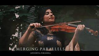 Apoorva Krishna- Merging Parallels (ft.Varijashree Venugopal)|Aleif Hamdan|Sunaad Anoor|Bruno Råberg