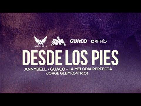 AnnyBell Ft Guaco, La Melodía Perfecta & Jorge Glem (C4Trio) - Desde Los Pies (Lyrics Video)