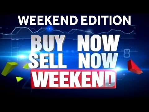 Buy Now Sell Now | Weekend Edition