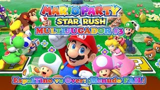 [MULTIJUGADOR] EspalTino vs Over: ¡Menudo FAIL! - Mario Party: Star Rush