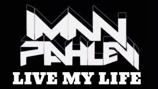 IMAN PAHLEVI - LIVE MY LIFE 2K18