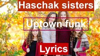 Haschak Sisters Uptown Funk Lyrics