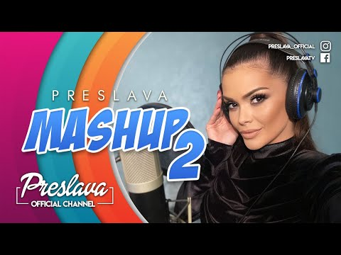 PRESLAVA - MASHUP 2