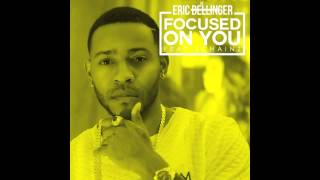 Eric Bellinger x Focused On You x 2 Chainz x Mya
