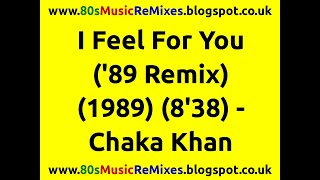I Feel For You ('89 Remix) - Chaka Khan | 80s Dance Music | 80s Club Mixes | Late 80s Club Music