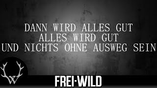Frei.Wild - Unbrechbar [Lyricversion]