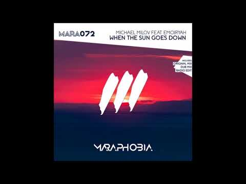 Michael Milov feat. Emoiryah - When The Sun Goes Down (Original Mix)