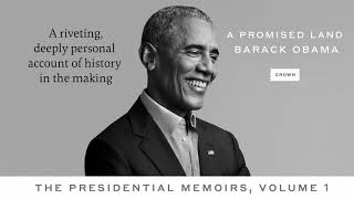 Book trailer for Barack Obama's 'A Promised Land: The Presidential Memoirs, Volume 1'