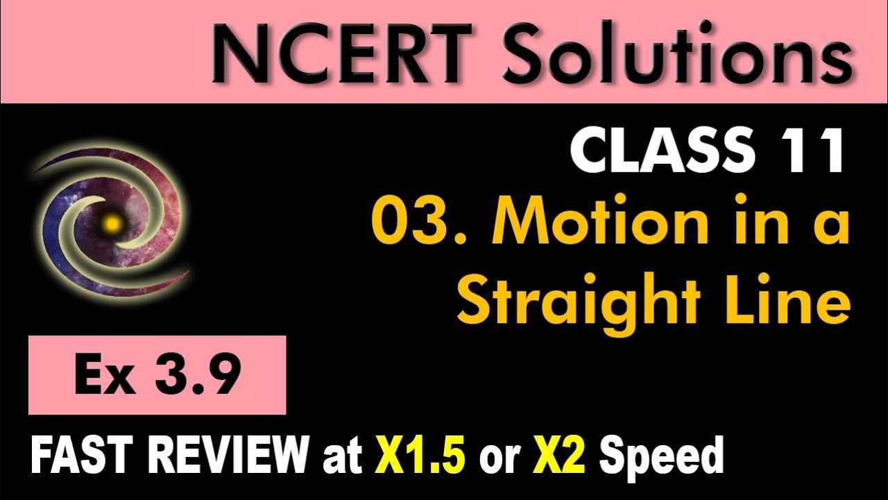 Class 11 Physics NCERT Solutions | Ex 3 9 Chapter 3 | Motion in a Straight  Line by Ashish Arora