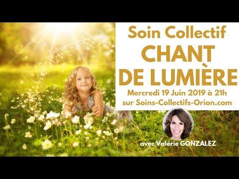 """[BANDE ANNONCE] Soin Collectif : """"Chant de Lumière"""" avec Valérie GONZALEZ le 19/06/2019 à 21h"""