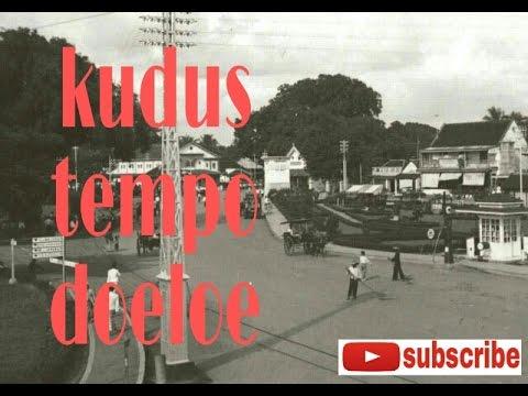 Arsip Kota Kudus Jawa Tengah Tempo Doeloe