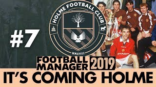 HOLME FC FM19   Part 7   FIRST YOUTH INTAKE   Football Manager 2019