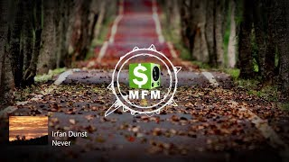 Irfan Dunst - Never FREE Deep House Music For Monetize