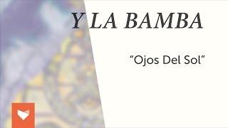 """Y La Bamba - """"Ojos Del Sol"""""""
