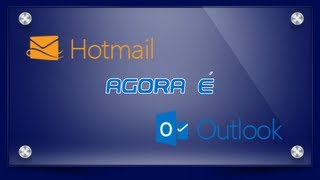 Hotmail.com agora é Outlook.com