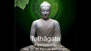 TATHĀGATA - A Translation by Bhante Punnaji