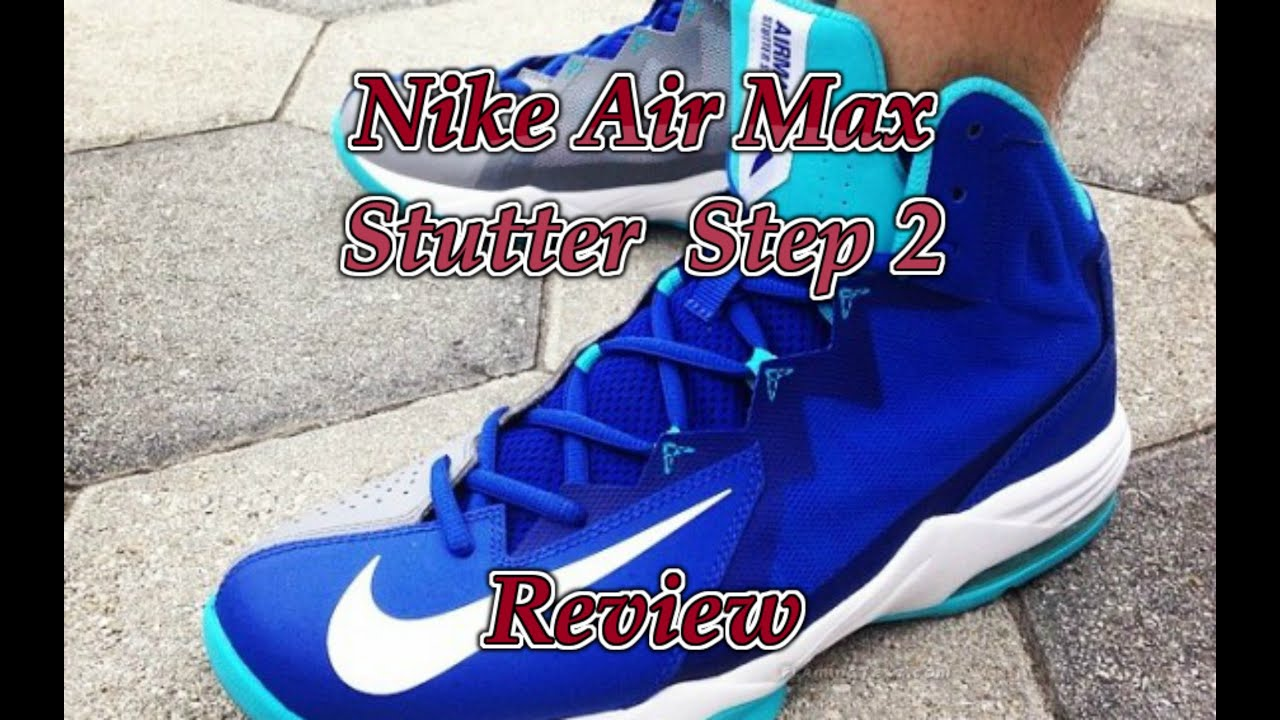 sale retailer 9a467 21974 Nike Air Max Stutter Step 2 Review!