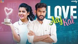 Love Aaj Kal | Wirally Originals | Tamada Media