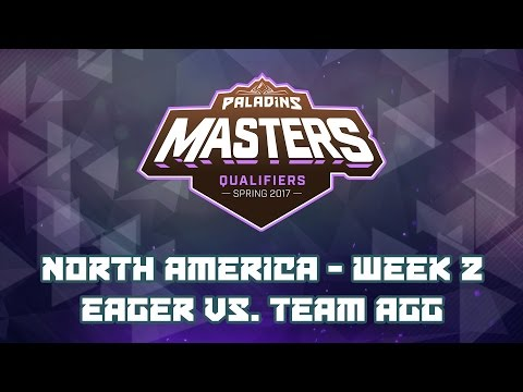 Paladins Masters Qualifiers Week 2 (NA) - Team Eager vs. Team AGG